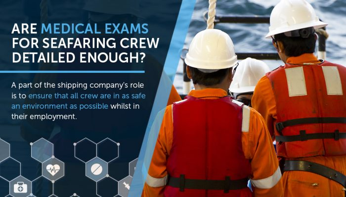 Are Medical Exams For Seafaring Crew Detailed Enough?