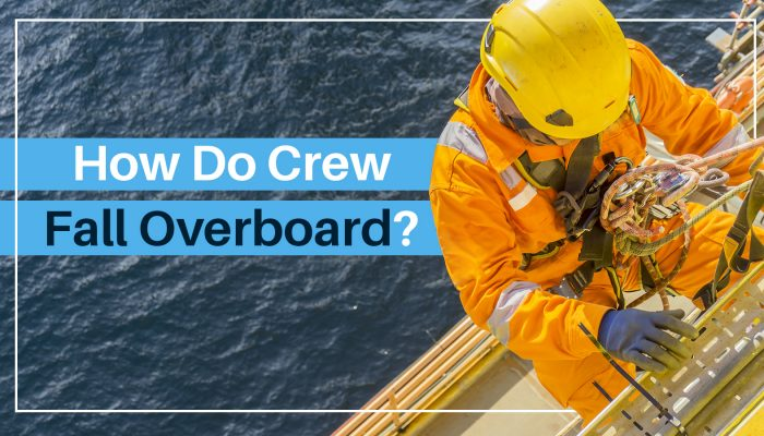 How Do Crew Fall Overboard?