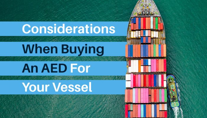 Considerations When Buying an AED For Your Vessel