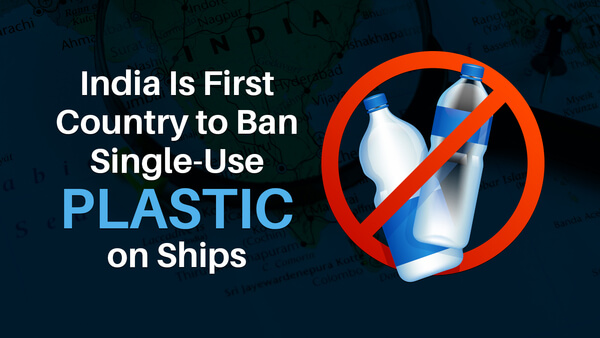India Is First Country to Ban Single-Use Plastic on Ships
